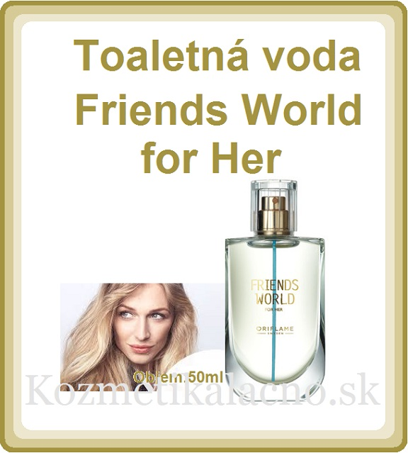 Toaletná voda Friends World for Her